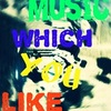 Music which you like LucKeRFreeD