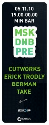 05.11 MSK DNB PRE ft CUTWORKS,ERICK TRODLY,BERMAN,TAKE @ Minibar