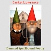 """Casket Lowrance — """"Damned Spellbound Poetry"""" is out now!"""