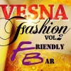 19 МАРТА ★★ VESNA FASHION VOL.2★★ FRIENDLY BAR