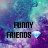 Funny Friends💎