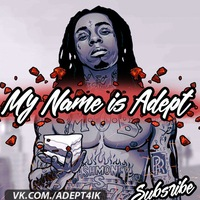 MY NAME IS ADEPT! - OFFICAL PAGE