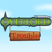Overlord Trouble