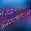 °∆There is music, it stifles-and-treat°∆