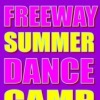 """FREEWAY SUMMER DANCE CAMP - 2011"""