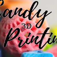 Candy 3D Printing