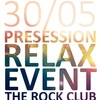 PREsession Relax Event @ 30/05 @ Rock Club
