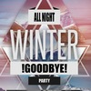 WINTER !GOODBYE! PARTY 23.02-24.02