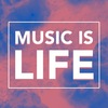 Music Is-Life