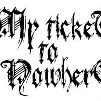 My Ticket to Nowhere ◄OFFICIAL PAGE►