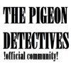 The Pigeon Detectives OFFICIAL COMMUNITY