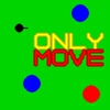 Only Move
