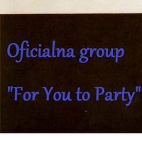 Oficialna group For You to Party