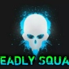 |~*Deadly Squad*~|