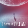 ▲I have a DREAM ▼