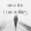 I'm nothing without Allah ❤️