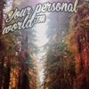 Your personal world™
