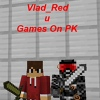 Vlad_Red and Games on PK