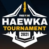 FREE FIRE TOURNAMENT [HAEWKA FF]
